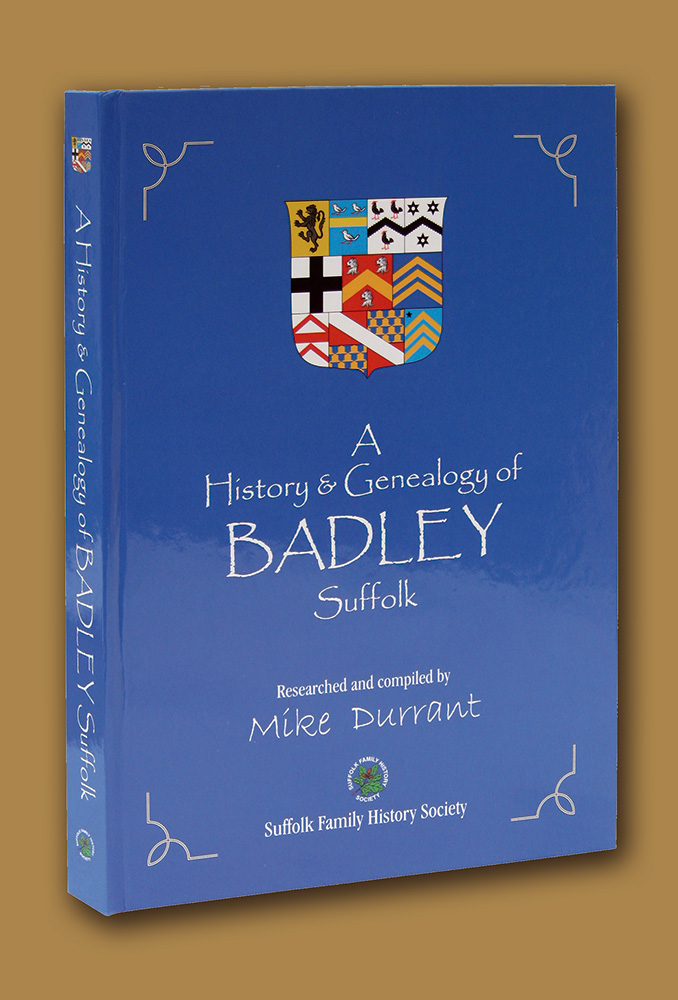 A History & Genealogy of Badley, Suffolk compiled by Mike Durrant