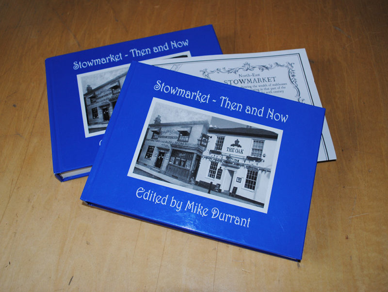 Stowmarket Then & Now Book 1 edited by Mike Durrant