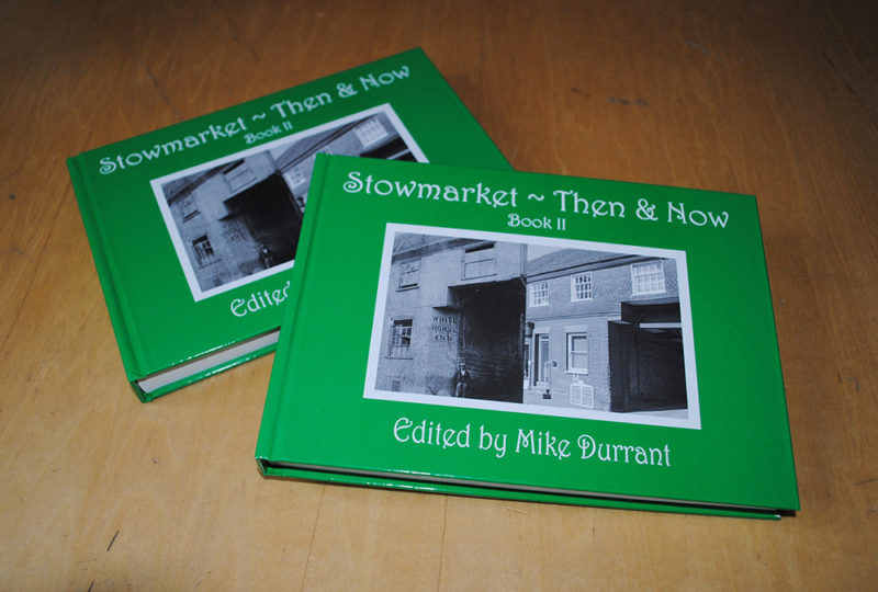 Stowmarket Then & Now Book 2 edited by Mike Durrant