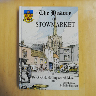 History of Stowmarket by Rev A Hollingsworth