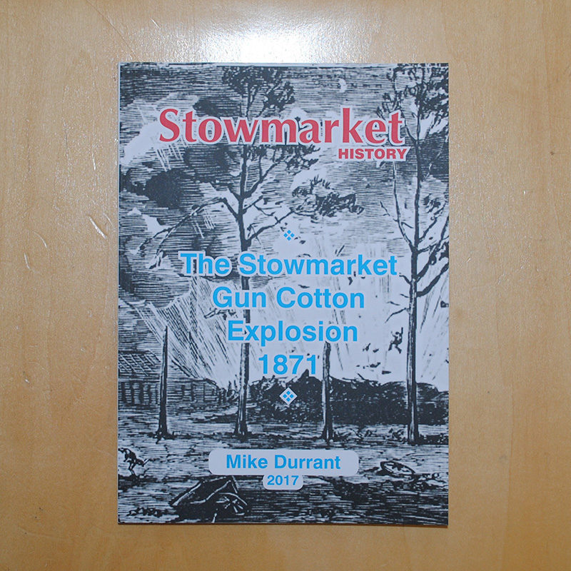 The Stowmarket Gun Cotton Explosion 1871 by Mike Durrant